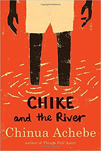Amazon chike and the river 9780307473868 chinua achebe books fandeluxe Choice Image