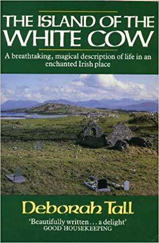 Book Island of the White Cow: Memories of an Irish Island by DEBORAH TALL (1989-01-01)
