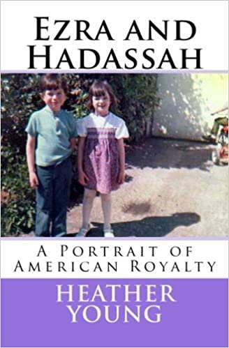 Book Ezra and Hadassah: A Portrait of American Royalty by Heather M. Young (2014-01-15)