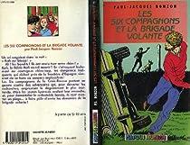 Les Six Compagnons, tome 22 : Les six compagnons et la brigade volante par Bonzon