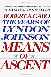 Means of Ascent (The Years of Lyndon Johnson)