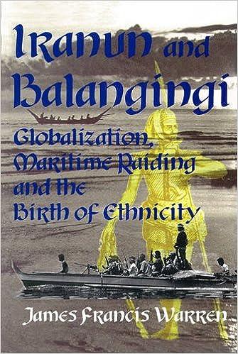 Iranun and Balangingi: Globalization, Maritime Raiding and