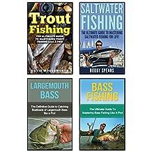 Fishing: 4 In 1 Masterclass: Book 1: Bass Fishing + Book 2: Trout Fishing + Book 3: Saltwater Fishing + Book 4: Largemouth Bass (Fishing, Fishing for Beginners, How to Fishing, Fishing 101)