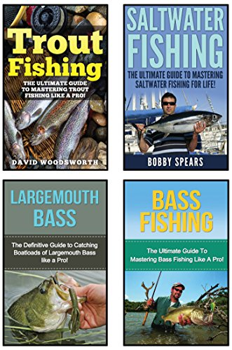 Fishing: 4 In 1 Masterclass: Book 1: Bass Fishing + Book 2: Trout Fishing +  Book 3: Saltwater Fishing + Book 4: Largemouth Bass (Fishing, Fishing for