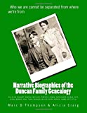 Narrative Biographies of the Duncan Family Genealogy, Marc Thompson, 1500123595