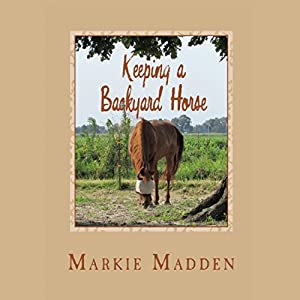 Keeping a Backyard Horse Audiobook