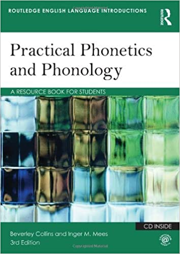 Practical phonetics and phonology a resource book for students practical phonetics and phonology a resource book for students routledge english language introductions amazon beverley collins inger m mees fandeluxe Gallery