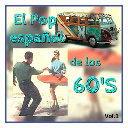 El Pop Español de los 60s, Vol. 1