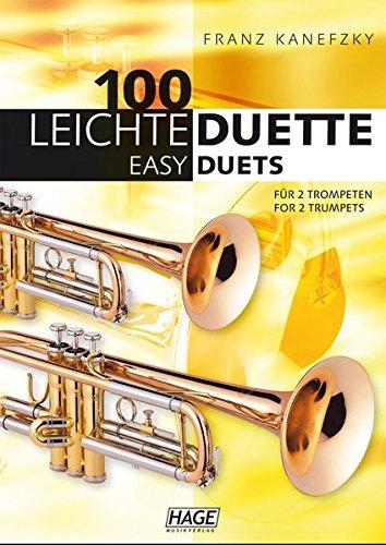 100 leichte Duette für 2 Trompeten: Notenbuch für 2 Trompeten (Englisch) Taschenbuch – 28. Juni 2010 Franz Kanefzky Hage Musikverlag 3866261810 UA9783866261815
