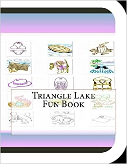 Triangle Lake Fun Book: A Fun and Educational Book About Triangle Lake
