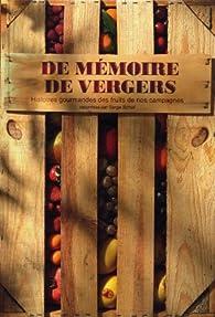 De mémoire de vergers : Histoires gourmandes des fruits de nos campagnes par Serge Schall