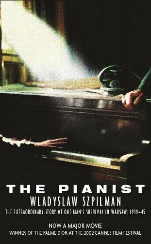The Pianist: The Extraordinary Story of One Man