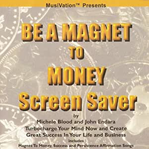 Be A Magnet To Money Computer Screensaver with music