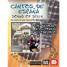 Cantos de Espana - Songs of Spain: The Music of Isaac Albeniz for Two Guitars