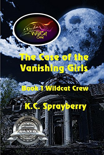 The Case of the Vanishing Girls (Wildcat Crew Book 1) by [Sprayberry, K. C.]