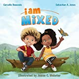 I Am Mixed (I Am Book Series 1)