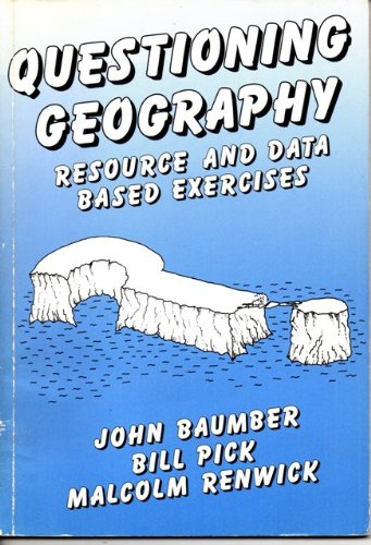Questioning Geography: Resource and Data Based Exercises