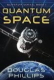 Quantum Space: Book One in the Quantum Series