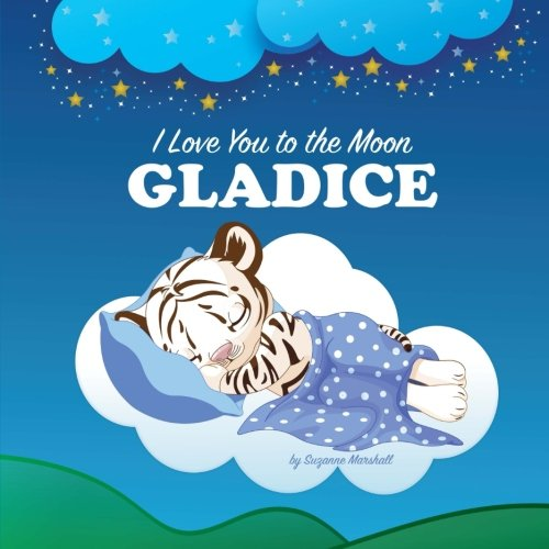 Download I Love You to the Moon, Gladice: Personalized Book & Bedtime Story (Bedtime Stories, Goodnight Poems, Personalized Children's Books, Personalized Books, Gifts for Kids) ebook