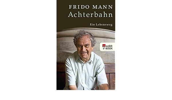 Achterbahn: Ein Lebensweg (German Edition)