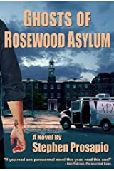 Ghosts of Rosewood Asylum Kindle Edition