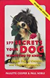 img - for 277 Secrets Your Dog Wants You to Know, Revised: A Doggie Bag of Unusual and Useful Information book / textbook / text book