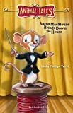 Angus MacMouse Brings down the House, Linda Phillips Teitel, 159990490X