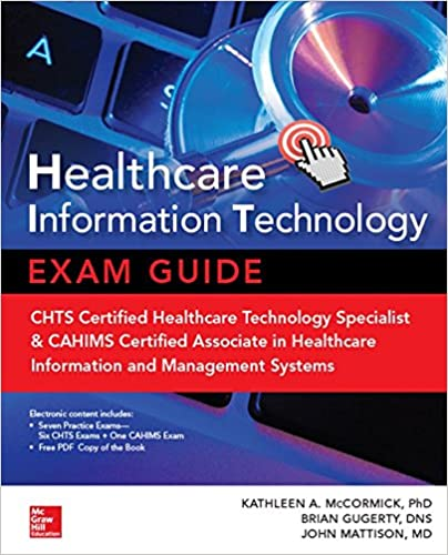 Healthcare Information Technology Exam Guide for CHTS and CAHIMS ...