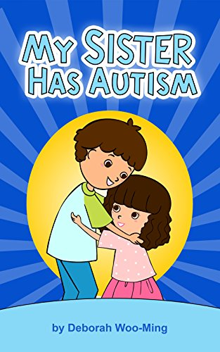 My Sister Has Autism (Children with Special Needs Book Series)