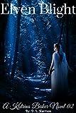 Elven Blight: A Katrina Baker Novel 02