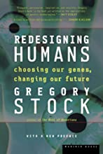 Redesigning Humans: Choosing our genes, changing our future