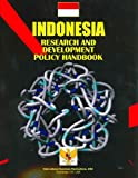 Indonesia Research and Development Policy Handbook, IBP USA Staff, 1433063166