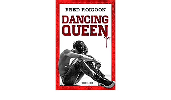 Amazon.com: Dancing queen: livre thriller suspens (French Edition) eBook: Fred Roigoon: Kindle Store