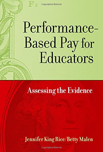 Performance Based Pay For Educators  Assessing The Evidence