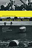Resisting Global Toxics: Transnational Movements for Environmental Justice (Urban and Industrial Environments)
