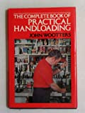 The Complete Book of Practical Handloading, John Wootters, 0876912153