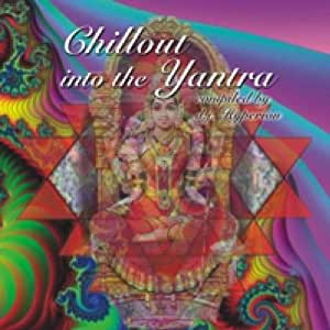 Chill In The Yantra Chillout Into The Yantra Amazon