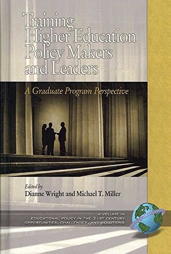 [Training Higher Education Policy Makers and Leaders: A Graduate Program Perspective] (By: Dianne Wright) [published: September, 2007]
