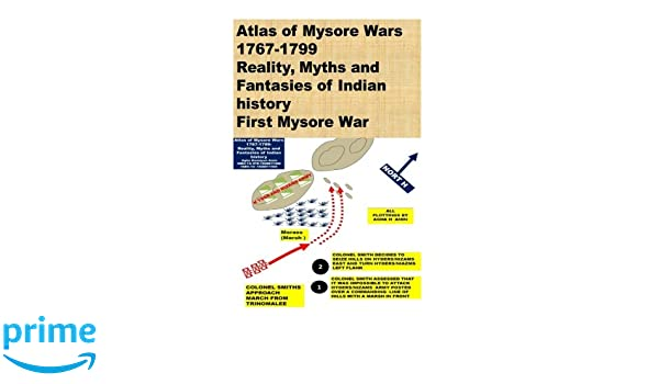 Atlas of Mysore Wars -1767-1799-Reality, Myths and Fantasies of Indian history (First Mysore War) (Volume 1): Agha Humayun Amin: 9781508817406: Amazon.com: ...