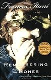 Remembering the Bones, Frances Itani, 0802144004