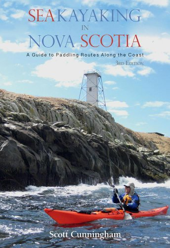 Sea Kayaking in Nova Scotia (3rd edition): A Guide to Paddling Routes Along the Coast (Paddling Guide Canada)