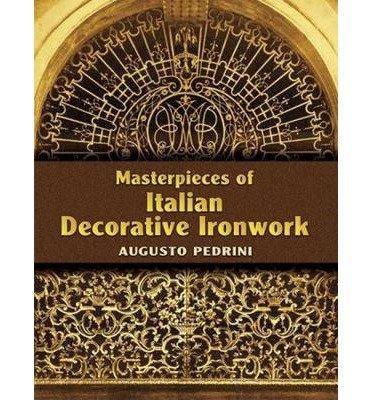 (MASTERPIECES OF ITALIAN DECORATIVE IRONWORK) BY Pedrini, Augusto(Author)Paperback on (01 , 2006)