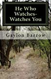 img - for He Who Watches--Watches You book / textbook / text book