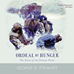 Ordeal by Hunger | George R. Stewart