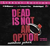Dead Is Not An Option (Dead Is Series # 5 / Complete and Unabridged) [5 Audio CDs]