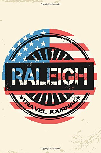 Raleigh Travel Journal: Blank Travel Notebook (6x9), 108 Lined Pages, Soft Cover (Blank Travel Journal)(Travel Journals To Write In)(US Flag)