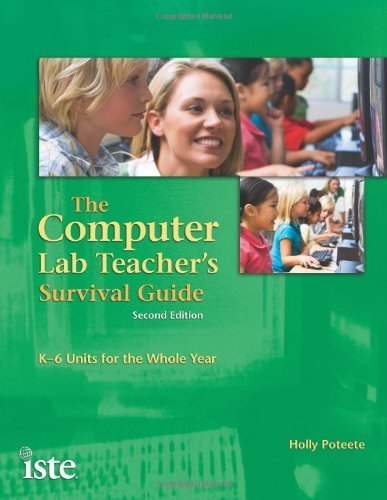 The Computer Lab Teacher's Survival Guide: K-6 Units for the Whole Year, Second Edition 2nd (second) by Holly Poteete (2010) Paperback