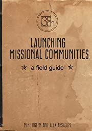 Launching Missional Communities: A Field…