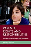 Parental Rights and Responsibilities, Harriet Churchill, 1847420915