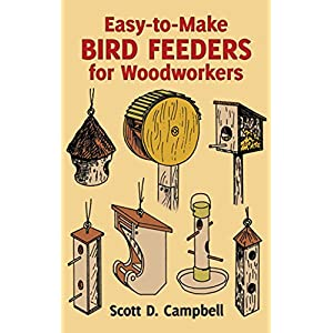 Easy-to-Make Bird Feeders for Woodworkers (Dover Woodworking)